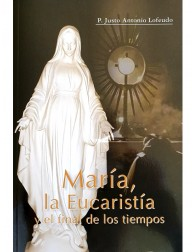 María, la Eucaristía y el final de los tiempos