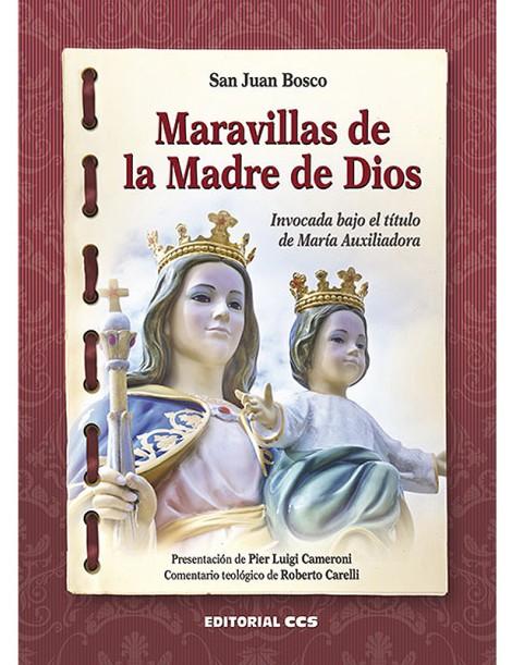 Maravillas de la Madre de Dios. Invocada bajo el título de María Auxiliadora