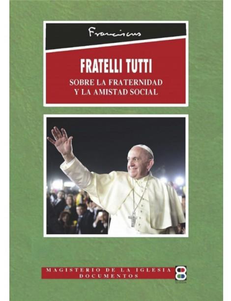 Fratelli Tutti (sobre la fraternidad y la amistad social) - Edibesa