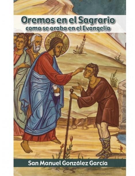 Oremos en el Sagrario como se oraba en el Evangelio