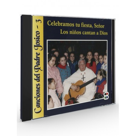 Celebramos tu fiesta, Señor. Los niños cantan a Dios (Padre Josico) - CD