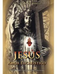 Jesús. Amor Eucarístico (Testimonio)