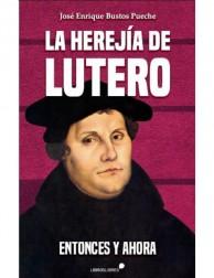 La herejía de Lutero:...