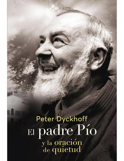El Padre Pio y la oración de quietud