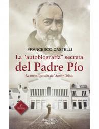 "La ""autobiografía"" secreta del Padre Pío (Arcaduz)"