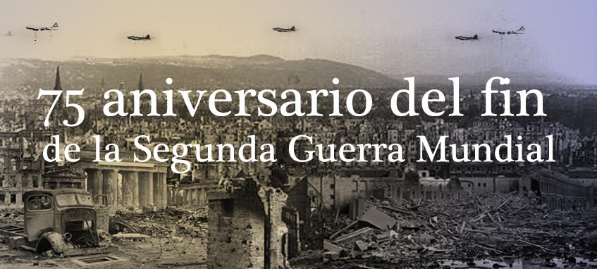 IIGM 75 aniversario de la IIGM