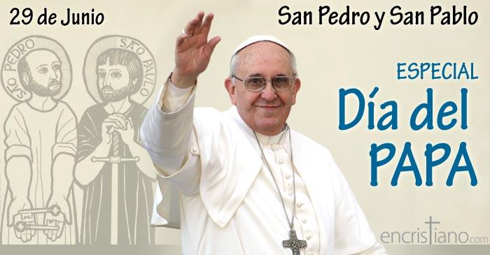 29 de Junio: San Pablo y San Pedro (Día del Papa)