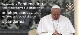 Decreto de penitencia en la concesión de la indulgencia para todos los fieles durante estos días de pandemia