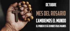 En Octubre, el poder está en nuestras manos, reza el Rosario