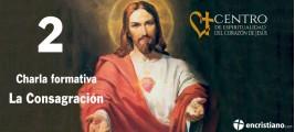 2ª Charla de formación del Sagrado Corazón de Jesús. La Consagración
