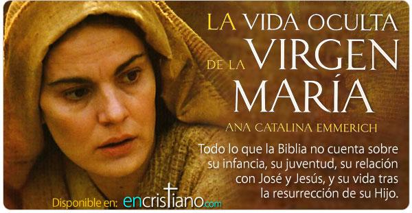 LIBRO La Vida Oculta de la Virgen María